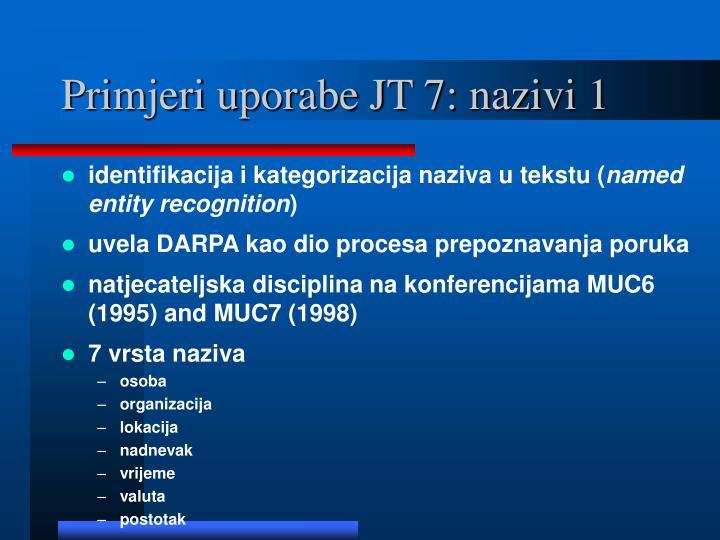Primjeri uporabe JT 7: nazivi 1