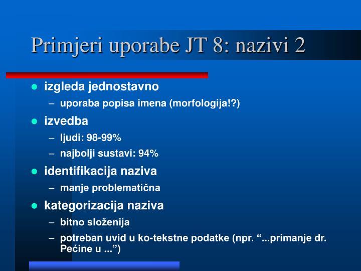 Primjeri uporabe JT 8: nazivi 2