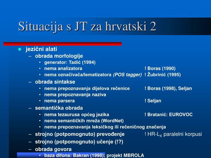 Situacija s JT za hrvatski 2