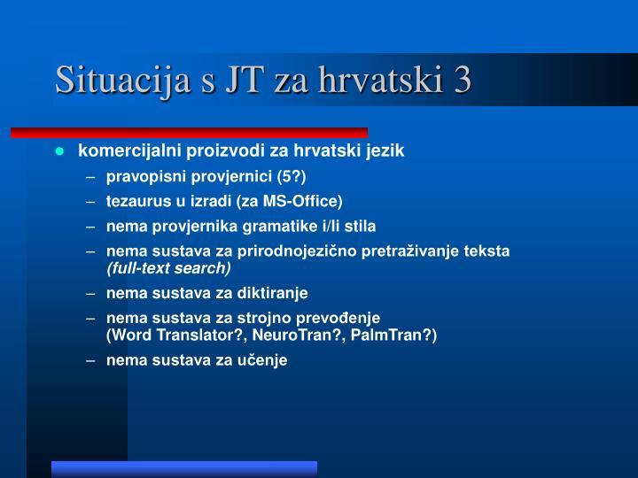 Situacija s JT za hrvatski 3