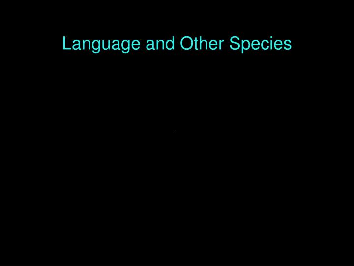 Language and other species