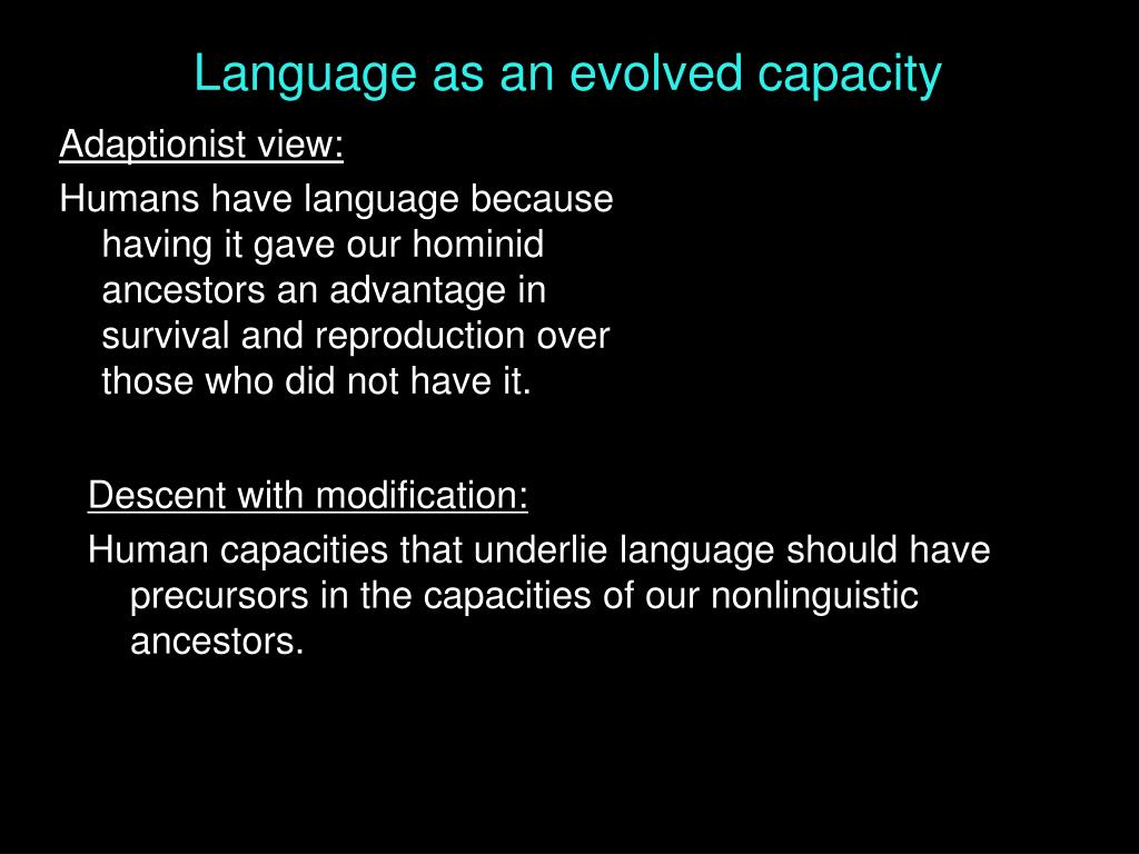 Language as an evolved capacity