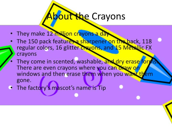 About the Crayons