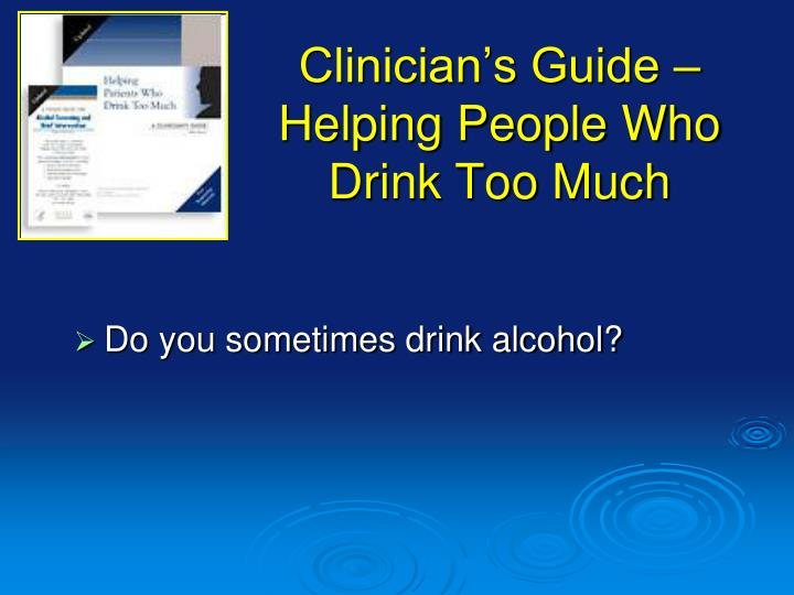Clinician's Guide – Helping People Who Drink Too Much