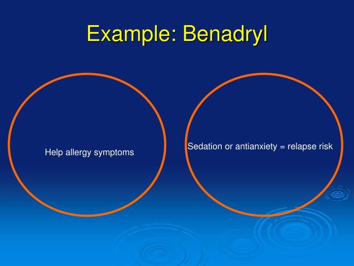 Example: Benadryl