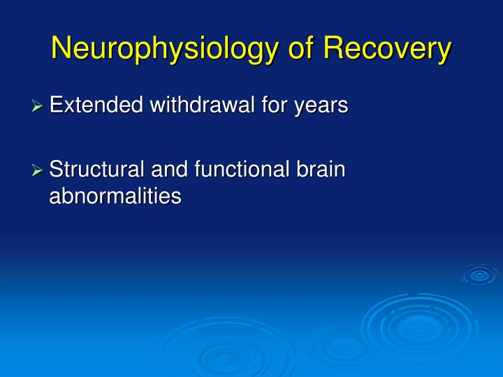Neurophysiology of Recovery