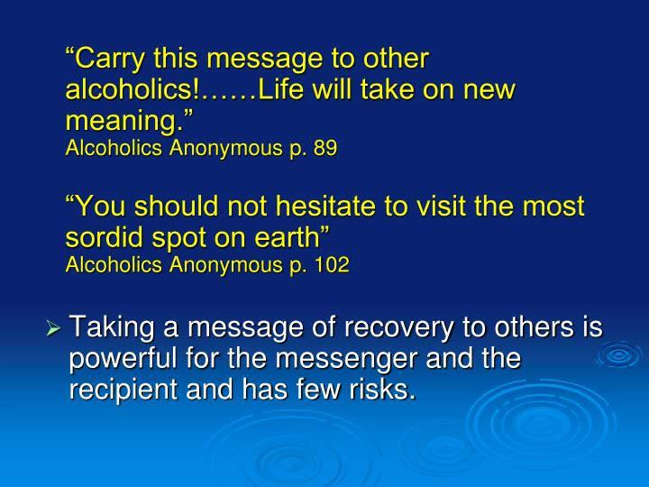 """Carry this message to other alcoholics!……Life will take on new meaning."""