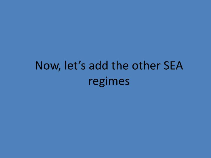 Now, let's add the other SEA regimes