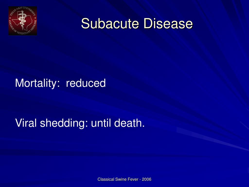 Subacute Disease