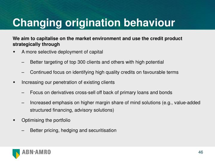 Changing origination behaviour
