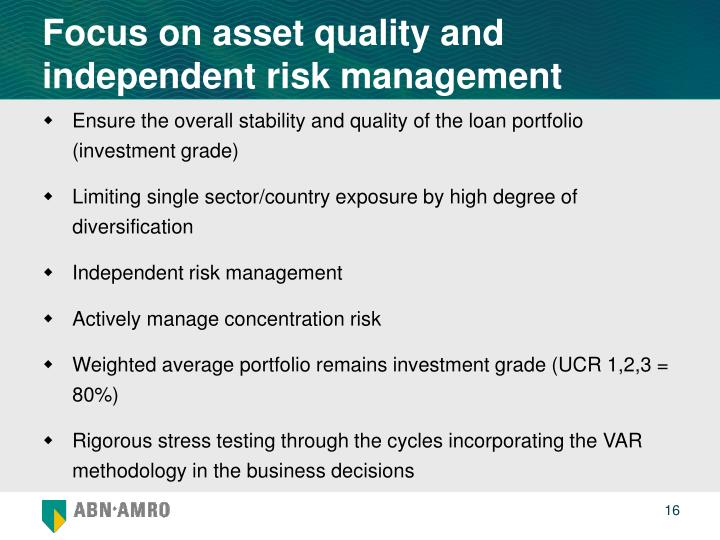 Focus on asset quality and independent risk management