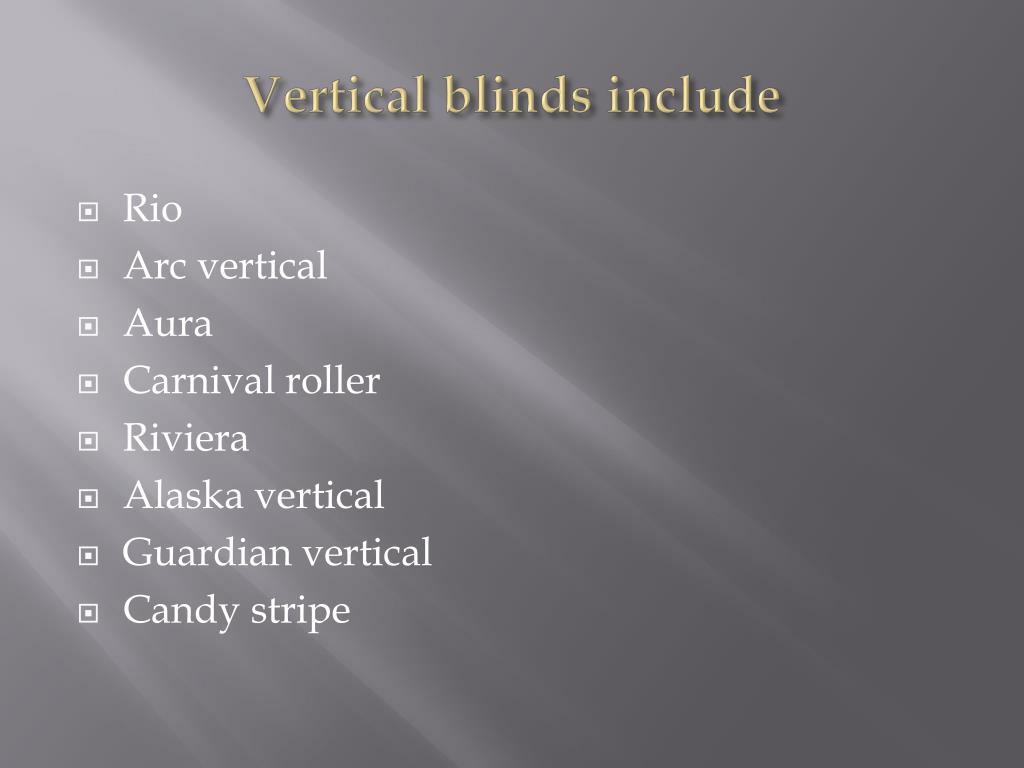 Vertical blinds include