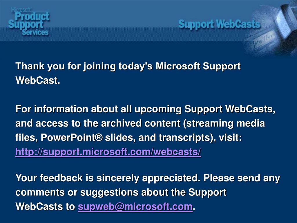 Thank you for joining today's Microsoft Support
