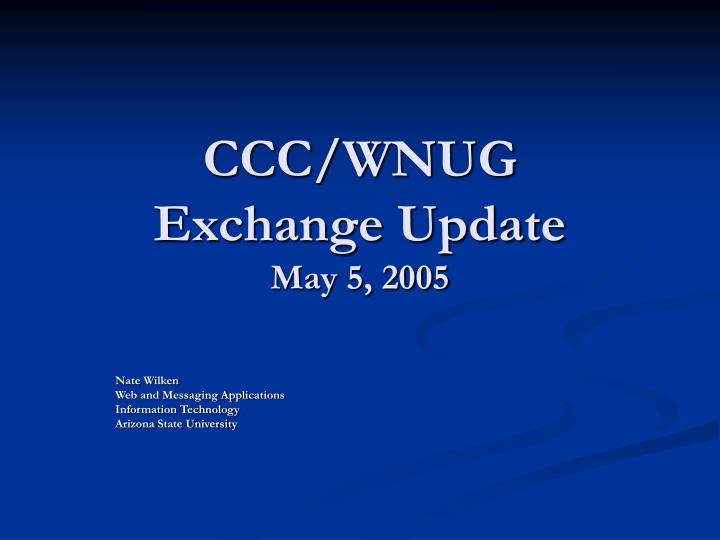 Ccc wnug exchange update may 5 2005
