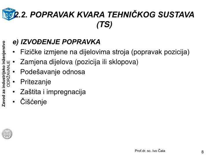 2.2. POPRAVAK KVARA TEHNIČKOG SUSTAVA (TS)