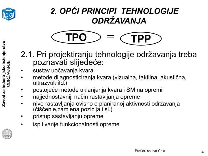 2. OPĆI PRINCIPI  TEHNOLOGIJE
