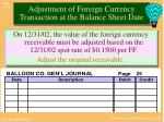 adjustment of foreign currency transaction at the balance sheet date3