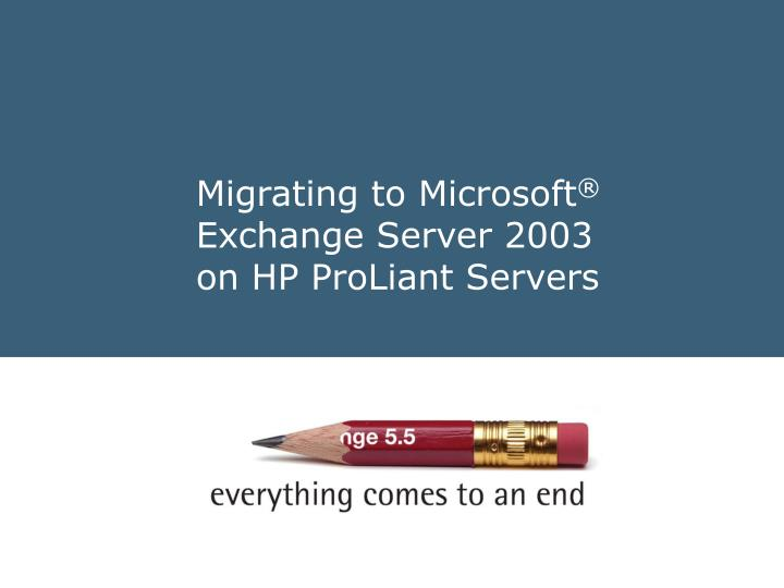 Migrating to microsoft exchange server 2003 on hp proliant servers