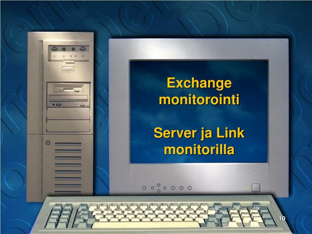 Exchange monitorointi