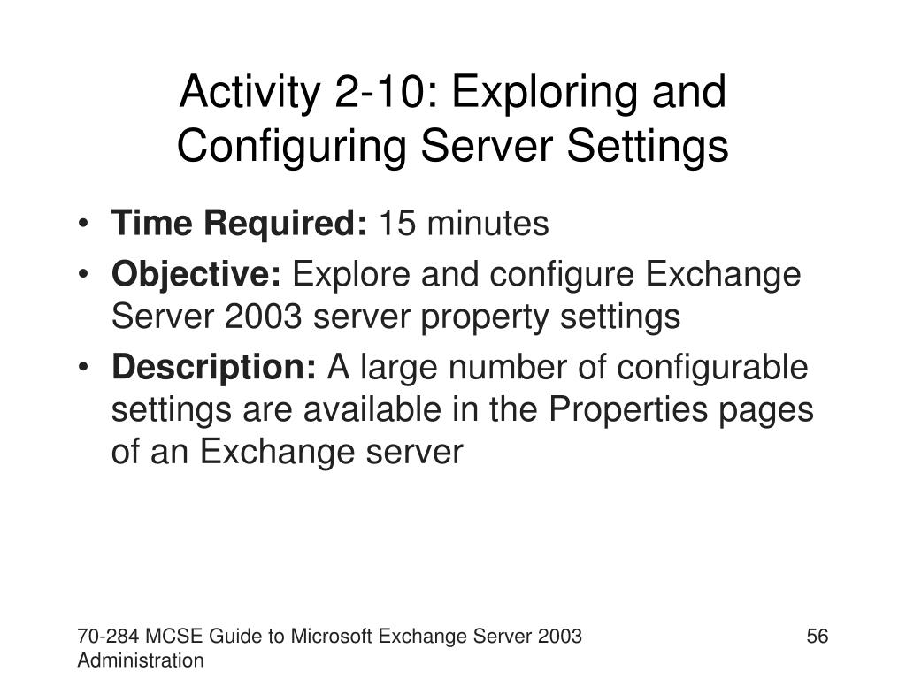 Activity 2-10: Exploring and Configuring Server Settings