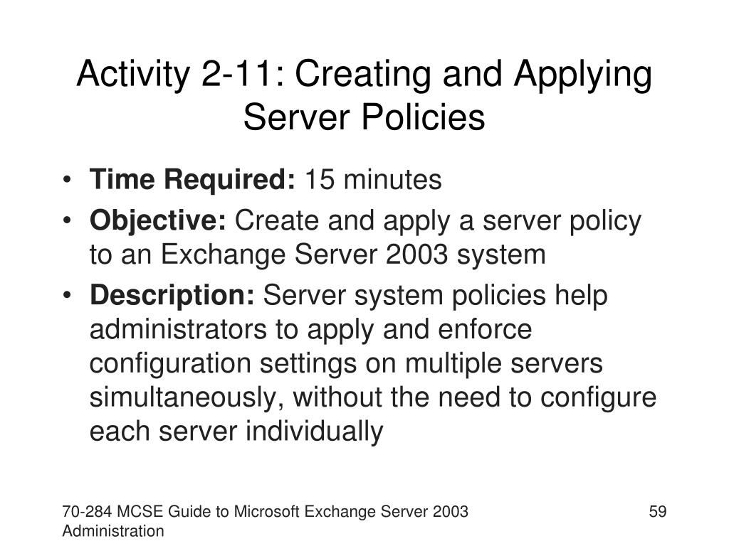 Activity 2-11: Creating and Applying Server Policies