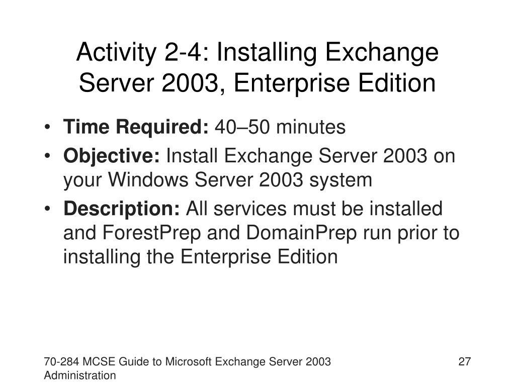 Activity 2-4: Installing Exchange Server 2003, Enterprise Edition