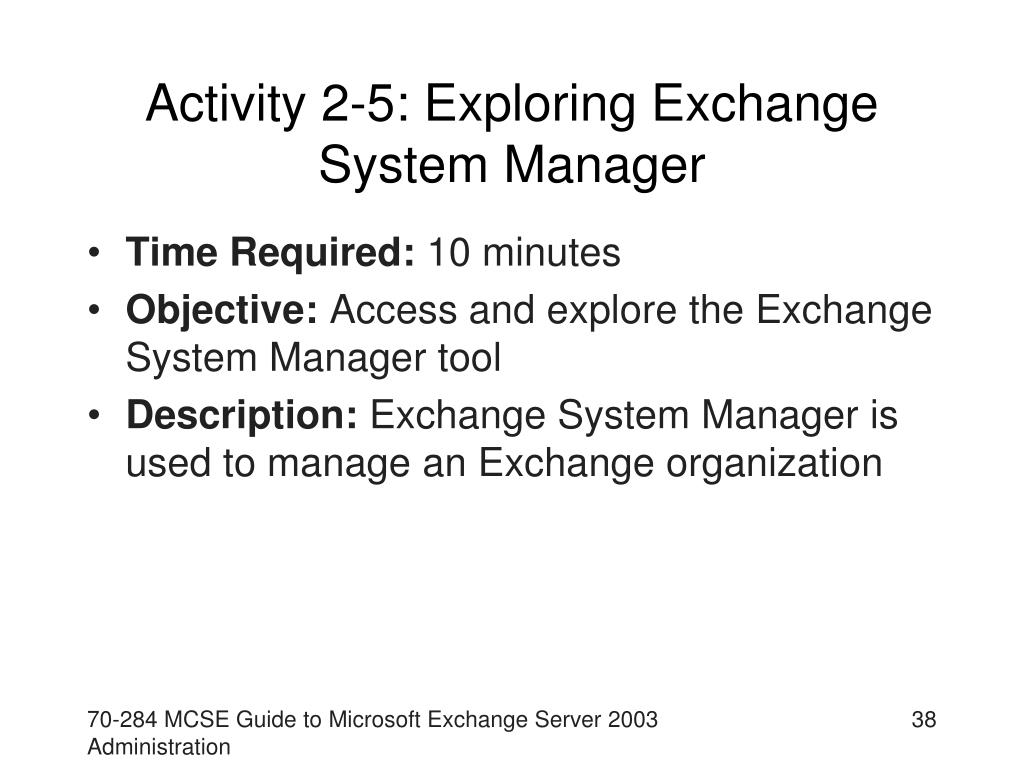Activity 2-5: Exploring Exchange System Manager