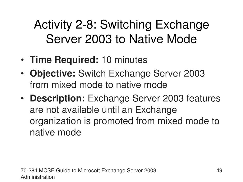 Activity 2-8: Switching Exchange Server 2003 to Native Mode