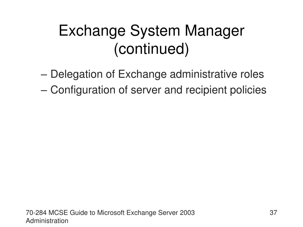 Exchange System Manager (continued)