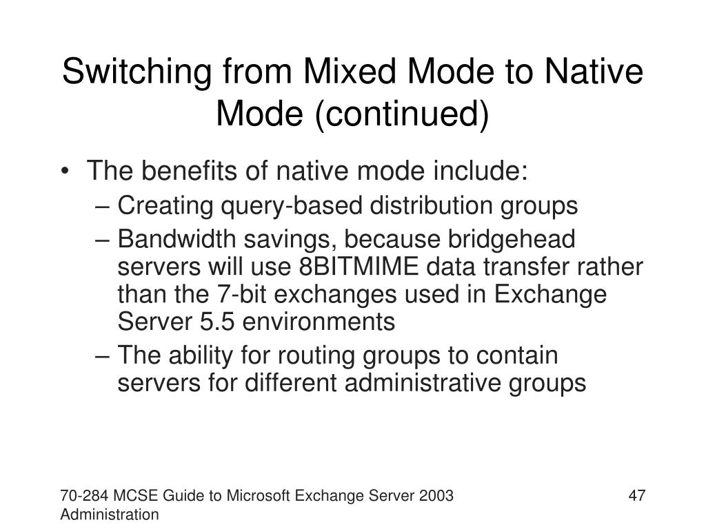 Switching from Mixed Mode to Native Mode (continued)
