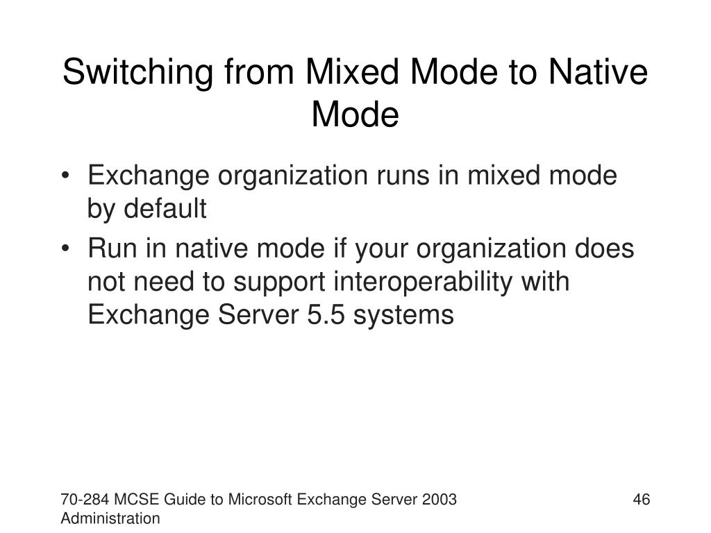 Switching from Mixed Mode to Native Mode