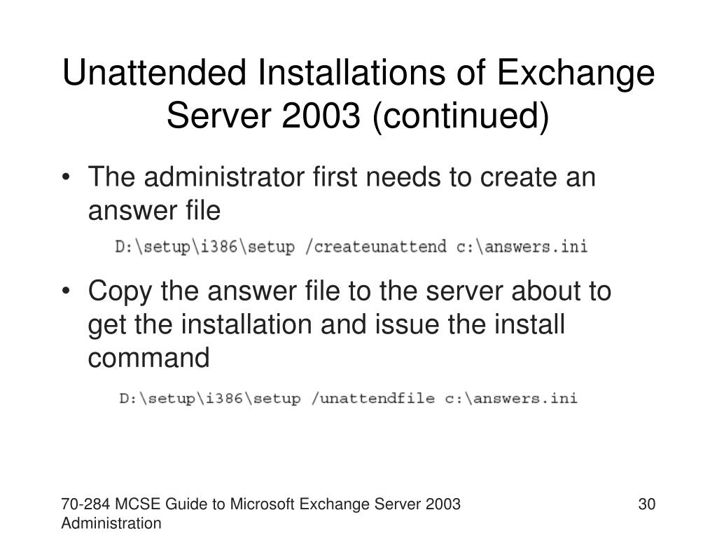 Unattended Installations of Exchange Server 2003 (continued)