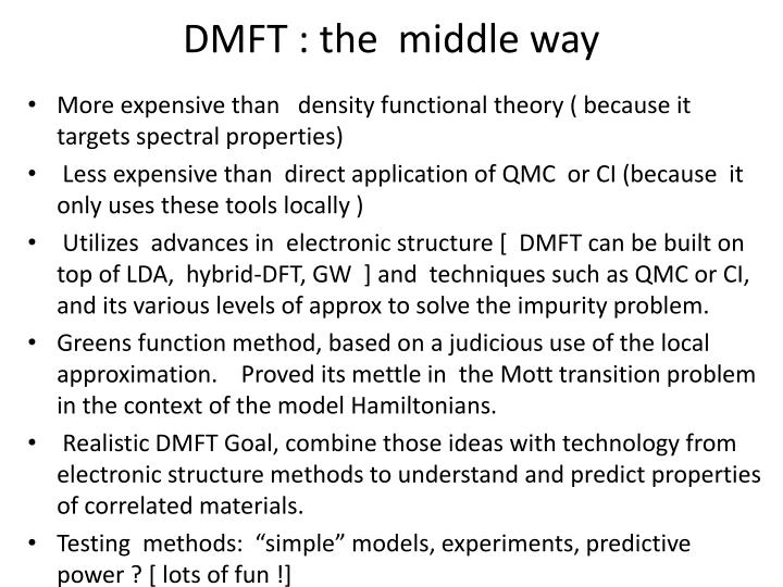DMFT : the  middle way