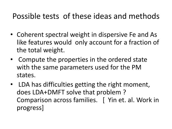 Possible tests  of these ideas and methods