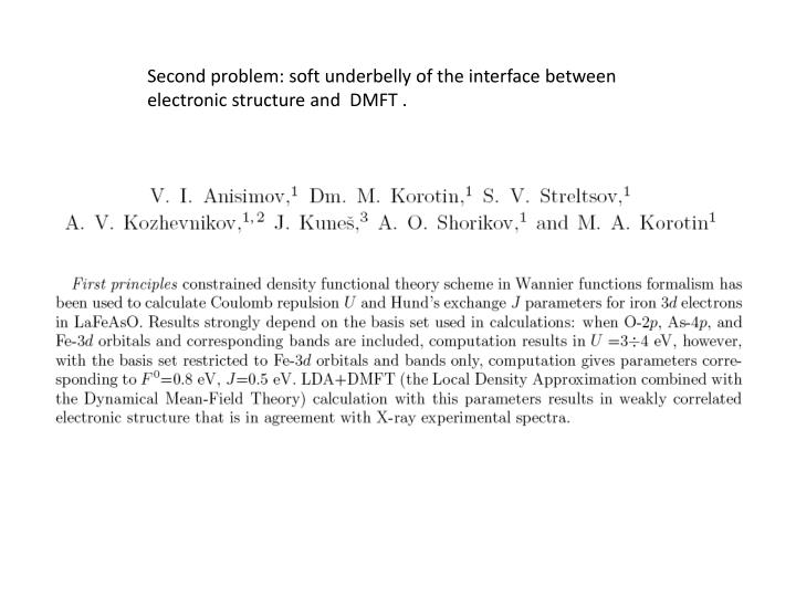 Second problem: soft underbelly of the interface between electronic structure and  DMFT .