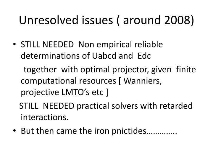 Unresolved issues ( around 2008)