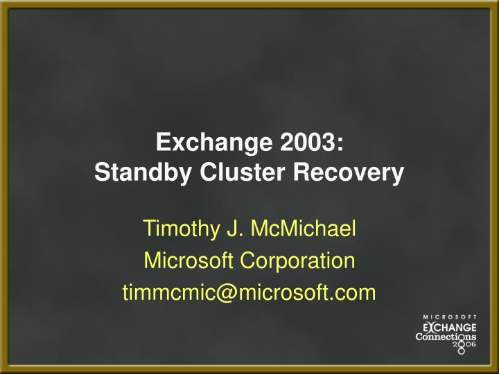 Exchange 2003 standby cluster recovery