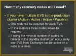 how many recovery nodes will i need16