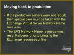 moving back to production44