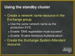 using the standby cluster31