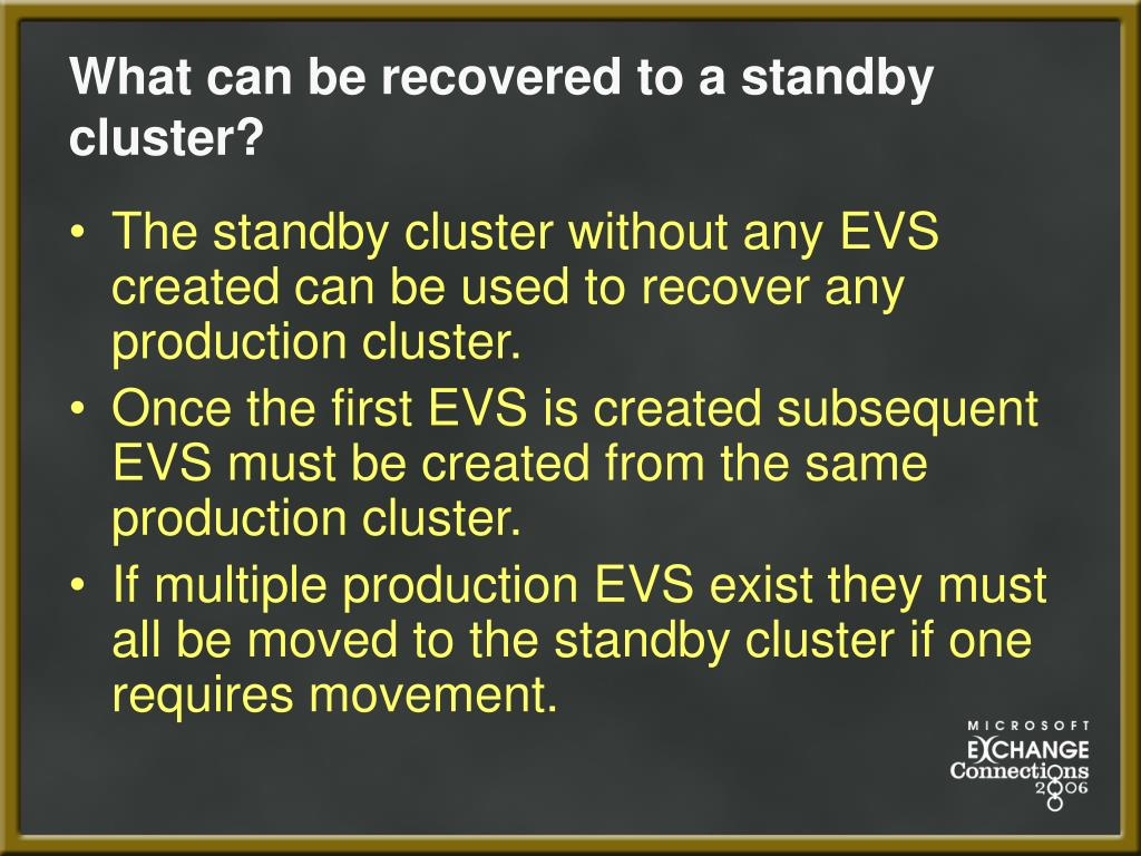 What can be recovered to a standby cluster?