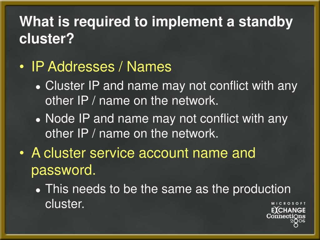 What is required to implement a standby cluster?