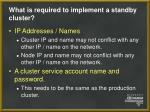 what is required to implement a standby cluster12