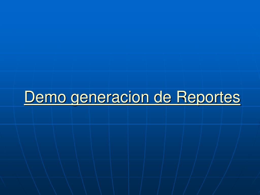 Demo generacion de Reportes