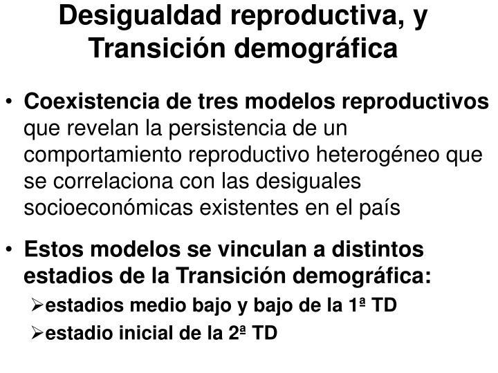 Desigualdad reproductiva, y  Transición demográfica