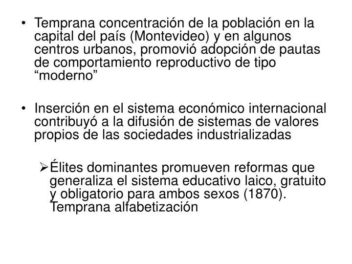 """Temprana concentración de la población en la capital del país (Montevideo) y en algunos centros urbanos, promovió adopción de pautas  de comportamiento reproductivo de tipo """"moderno"""""""