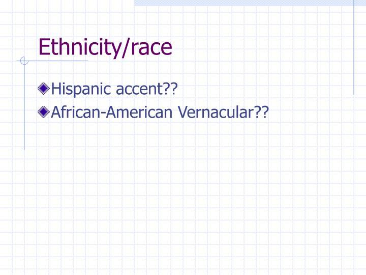 Ethnicity/race