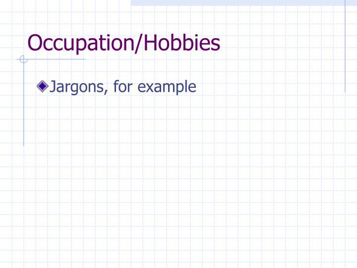 Occupation/Hobbies