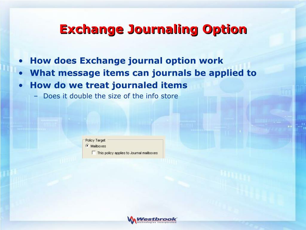 Exchange Journaling Option