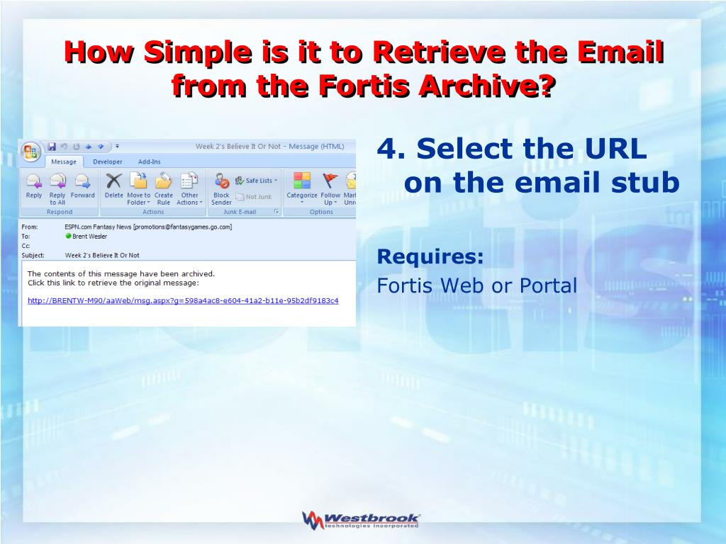 How Simple is it to Retrieve the Email from the Fortis Archive?